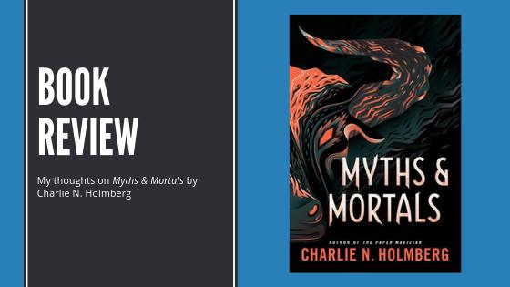 Review: Myths &Mortals