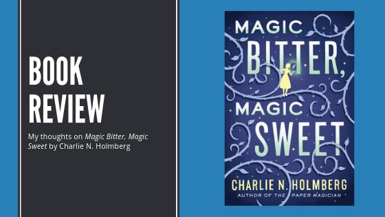 Review: Magic Bitter, MagicSweet
