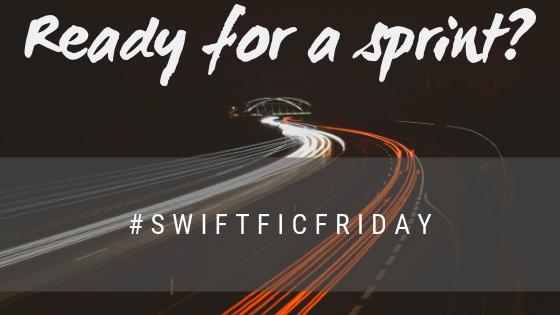#SwiftFicFriday – Week 28Prompt