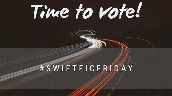 #SwiftFicFriday – Week 30Vote