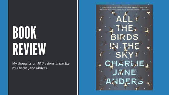 Review: All the Birds in theSky