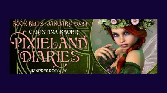 Book Blitz: Pixieland Diaries by ChristinaBauer