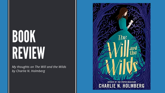 Review: The Will and theWilds
