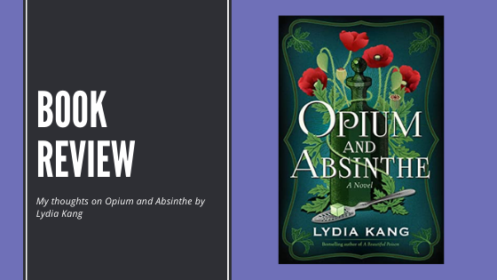 Review: Opium andAbsinthe