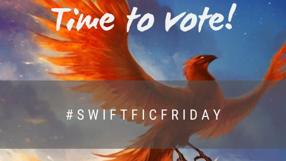 #SwiftFicFriday W62 –Vote!